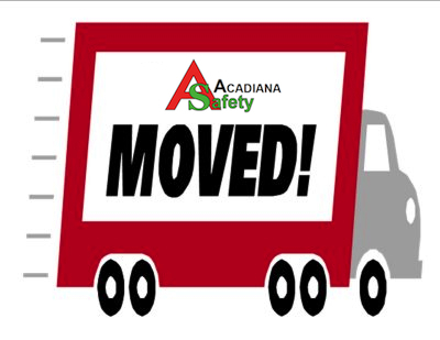 ACADIANA SAFETY relocated Friday, September 26, 2014